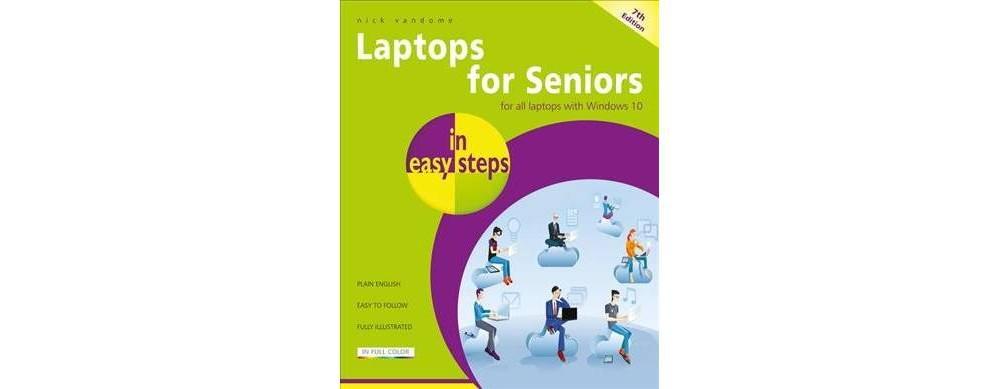 Laptops for Seniors in Easy Steps : Covers All Laptops Using Windows...