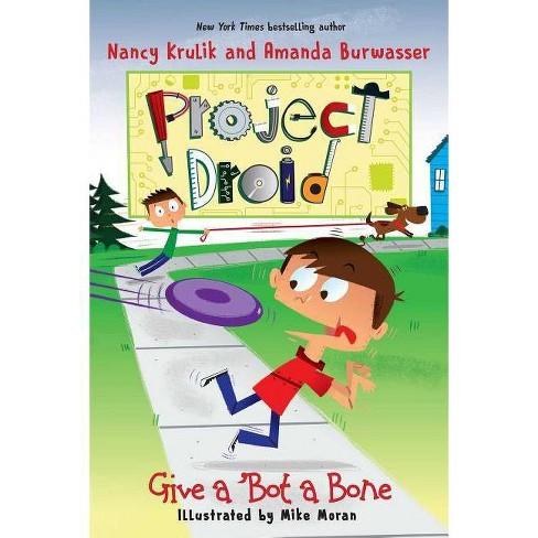Give a 'bot a Bone - (Project Droid) by  Nancy Krulik & Amanda Burwasser (Hardcover) - image 1 of 1