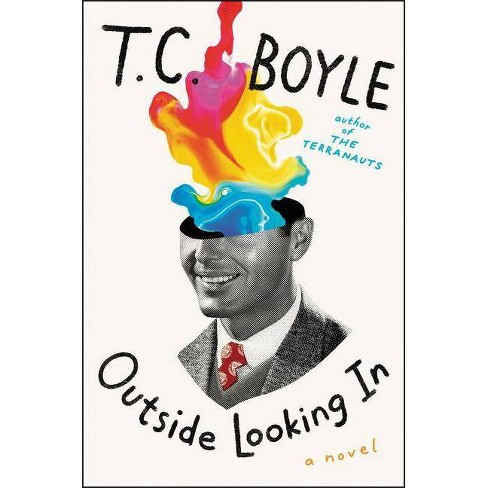 Outside Looking in - by  T C Boyle (Hardcover) - image 1 of 1