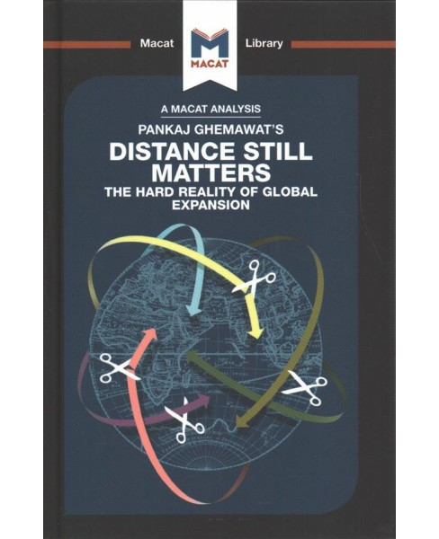 Pankaj Ghemawat's Distance Still Matters : The Hard Reality of Global Expansion -  (Hardcover) - image 1 of 1