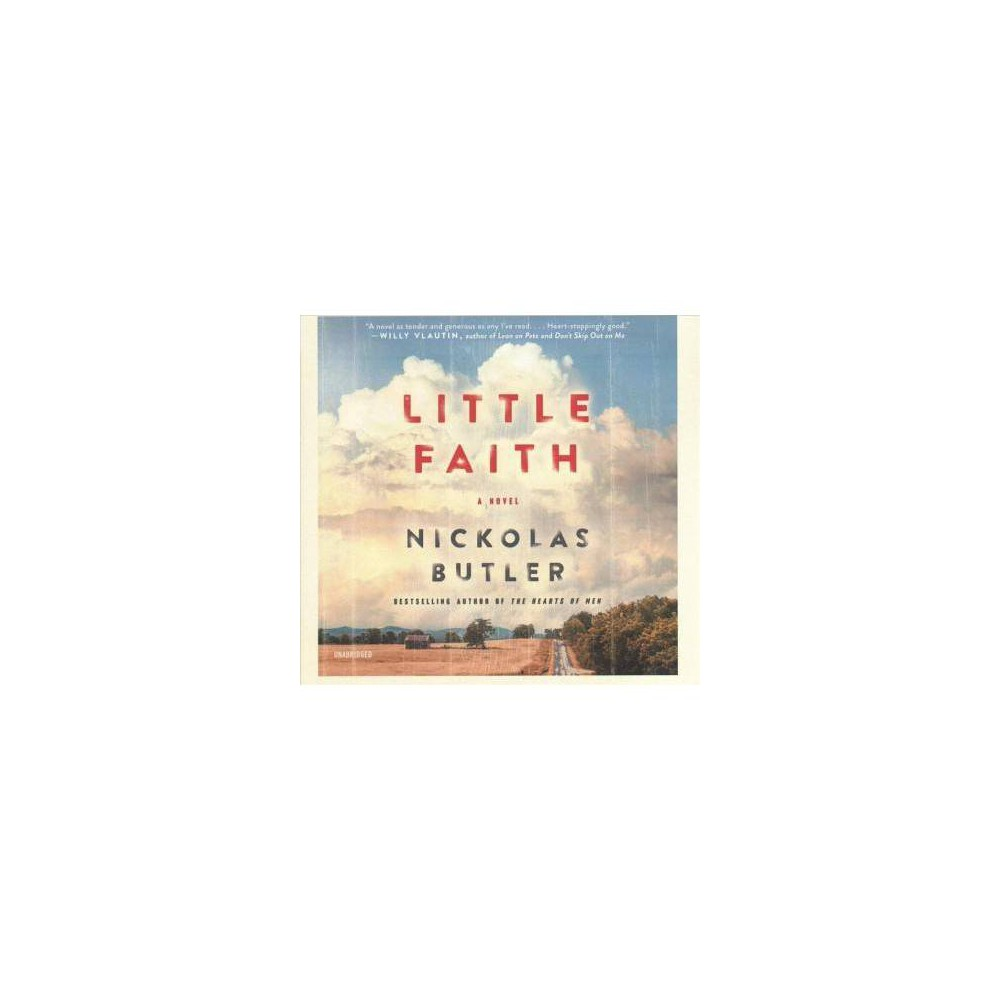 Little Faith : Library Edition - Unabridged by Nickolas Butler (CD/Spoken Word)