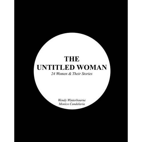 The Untitled Woman - by  Wendy Winterbourne (Paperback) - image 1 of 1