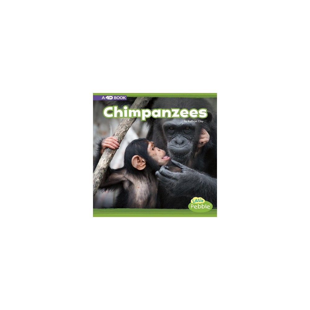Chimpanzees - (Mammals in the Wild: 4D Book) by Kathryn Clay (Paperback)