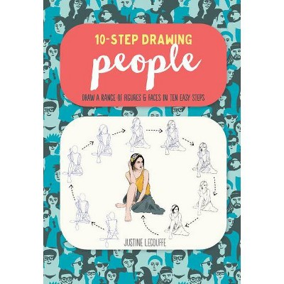 Ten-Step Drawing: People - by  Justine Lecouffe (Paperback)