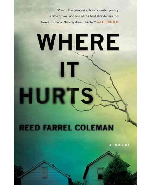 Where It Hurts (Paperback) (Reed Farrel Coleman) - image 1 of 1