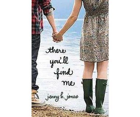 There You'll Find Me (Paperback) (Jenny B. Jones) - image 1 of 1