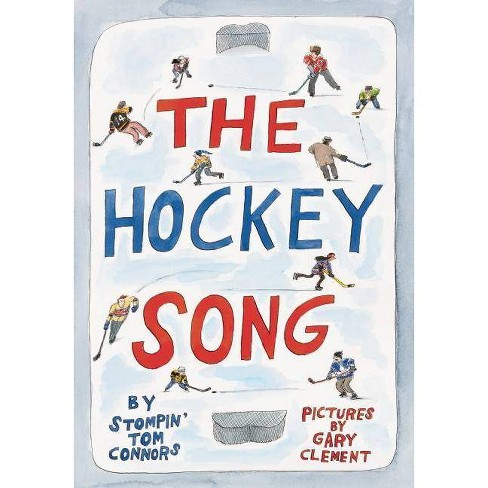 The Hockey Song - by  Stompin' Tom Connors (Hardcover) - image 1 of 1