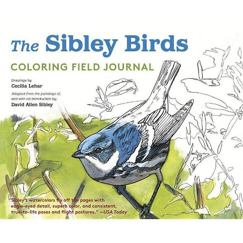 The Sibley Birds Coloring Field Journal - by David Allen Sibley (Hardcover)