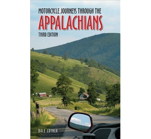 Motorcycle Journeys Through the Appalachians (Paperback) (Dale Coyner) - image 1 of 1