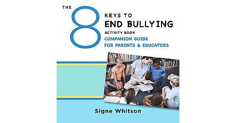 8 Keys to End Bullying Activity Book Companion Guide for Parents and Educators (Paperback) (Signe - image 1 of 1