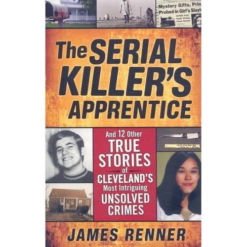 The Serial Killer's Apprentice - by  James Renner (Paperback) - image 1 of 1