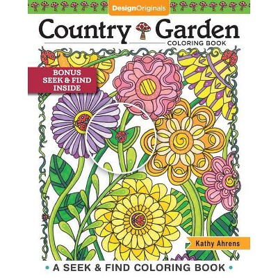 Country Garden Coloring Book - By Kathy Ahrens (Paperback) : Target