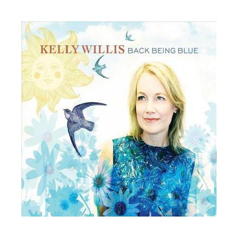 Kelly Willis - Back Being Blue (CD) - image 1 of 1