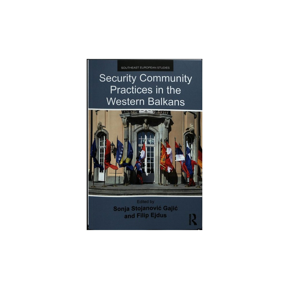 Security Community Practices in the Western Balkans - (Paperback)
