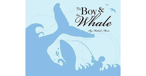 Boy and the Whale (School And Library) (Michael Moniz) - image 1 of 1
