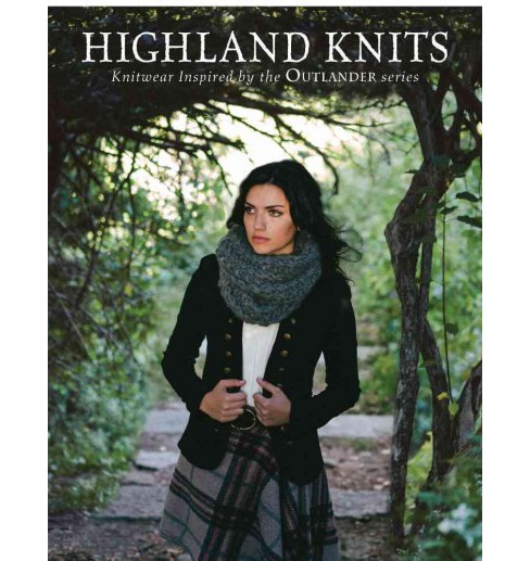 Highland Knits : Knitwear Inspired by the Outlander Series (Paperback) - image 1 of 1