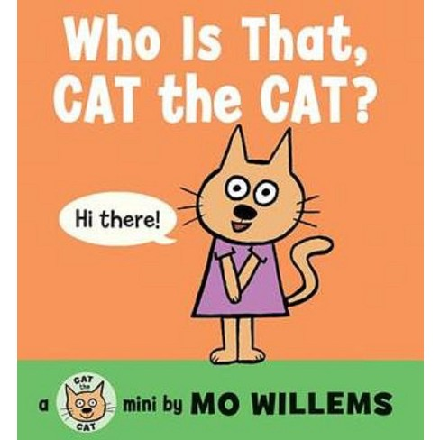 Who Is That, Cat the Cat? (Board Book) by Mo Willems - image 1 of 1