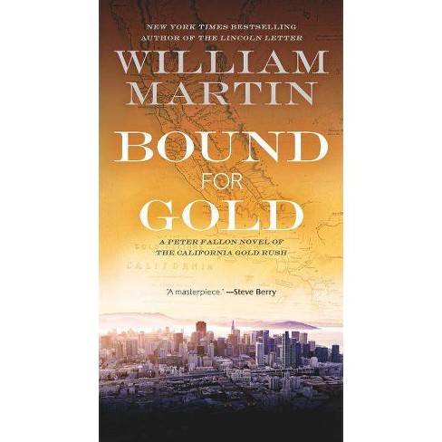 Bound for Gold - (Peter Fallon and Evangeline Carrington) by  William Martin (Paperback) - image 1 of 1