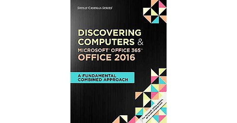 Discovering Computers Microsoft Office 365 Office 2016 A