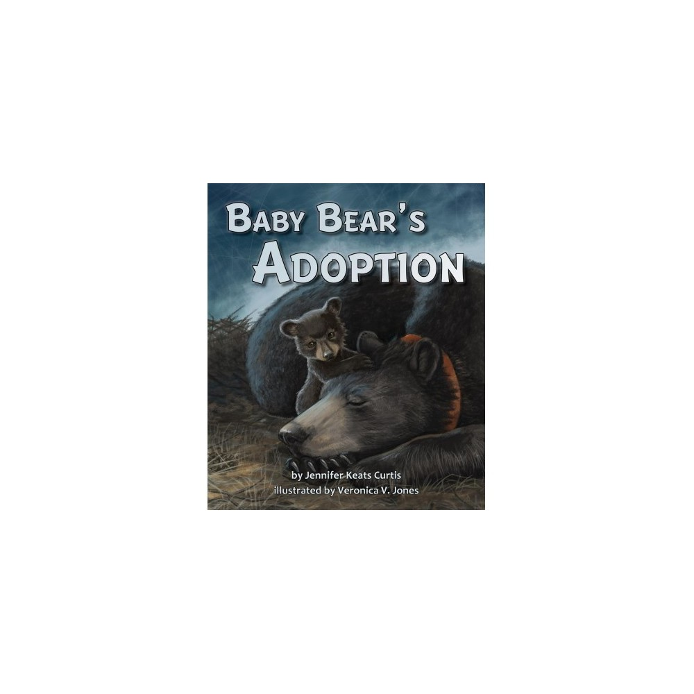 Baby Bear's Adoption - by Jennifer Keats Curtis (School And Library)