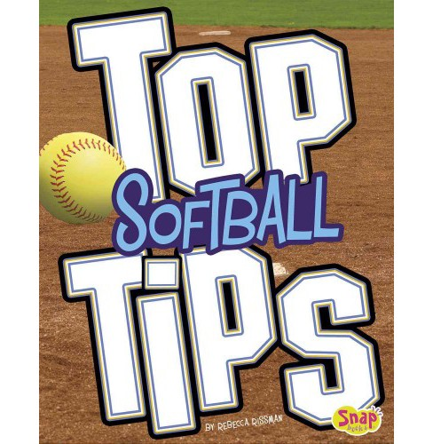 Top Softball Tips (Paperback) (Rebecca Rissman) - image 1 of 1