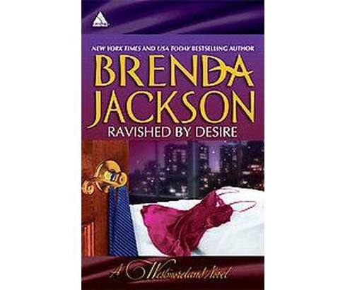 Ravished by Desire ( Arabesque: Westmorelands) (Reissue) (Paperback) by Brenda Jackson - image 1 of 1