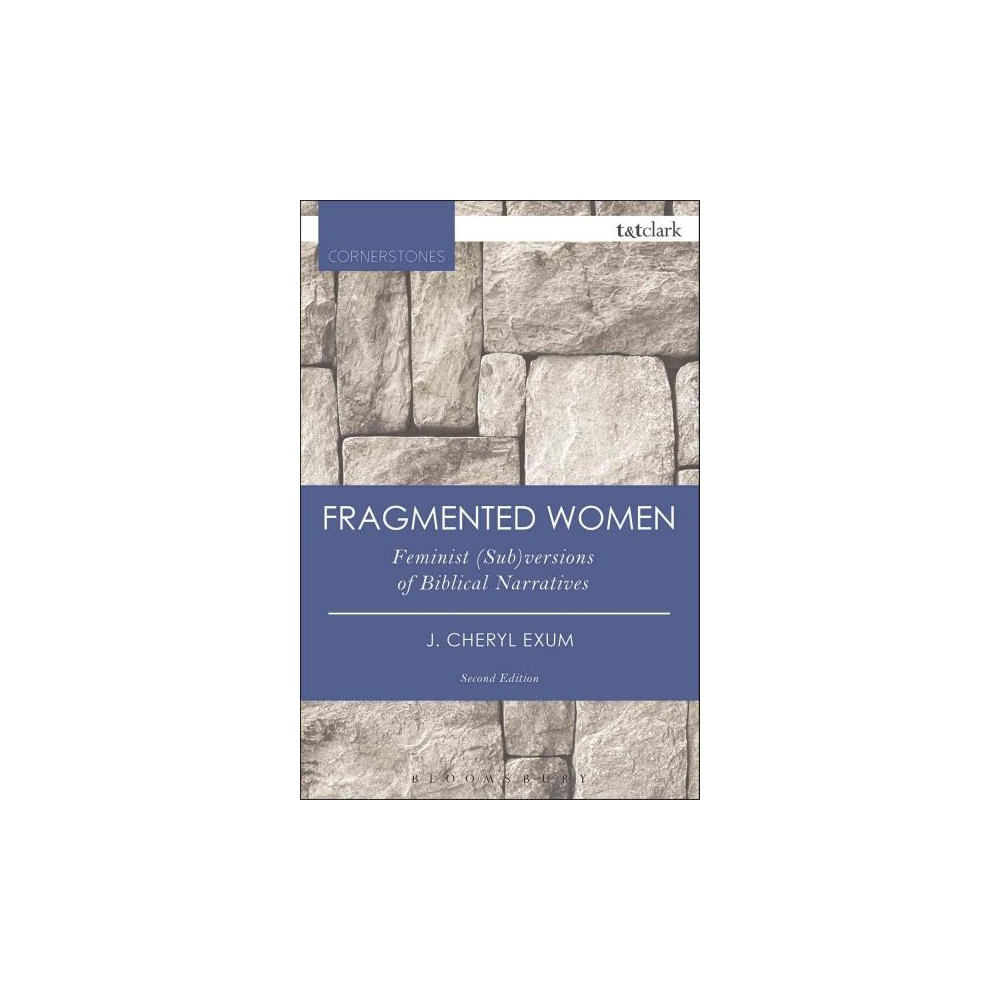 Fragmented Women : Feminist (Sub)versions of Biblical Narratives (Paperback) (J. Cheryl Exum)