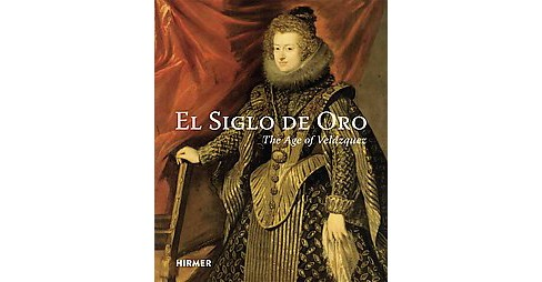 Spanish Golden Age : Painting and Sculpture in the Time of Velázquez (Hardcover) (Manuel Arias & - image 1 of 1