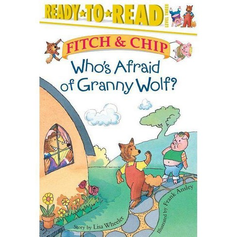Who's Afraid of Granny Wolf? - (Fitch & Chip (Paperback Numbered)) by  Lisa Wheeler (Paperback) - image 1 of 1
