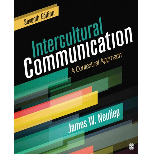 Intercultural Communication : A Contextual Approach (Paperback) (James W. Neuliep) - image 1 of 1