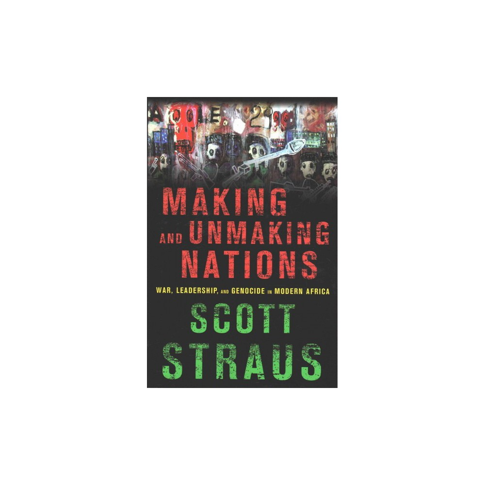 Making and Unmaking Nations (Paperback)
