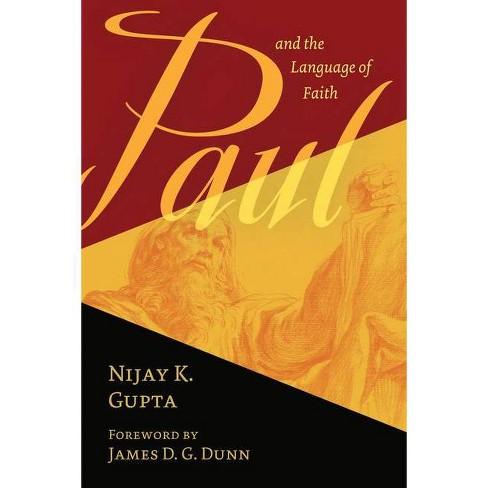 Paul and the Language of Faith - by  Nijay K Gupta (Paperback) - image 1 of 1