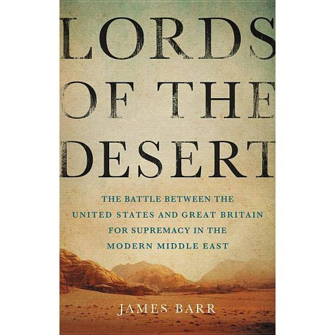 Lords of the Desert - by  James Barr (Hardcover) - image 1 of 1