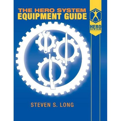 Hero System Equipment Guide (6th Ed) - by  Steven S Long (Paperback) - image 1 of 1