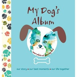 My Dog's Album - by  Alberto Bertolazzi (Hardcover)