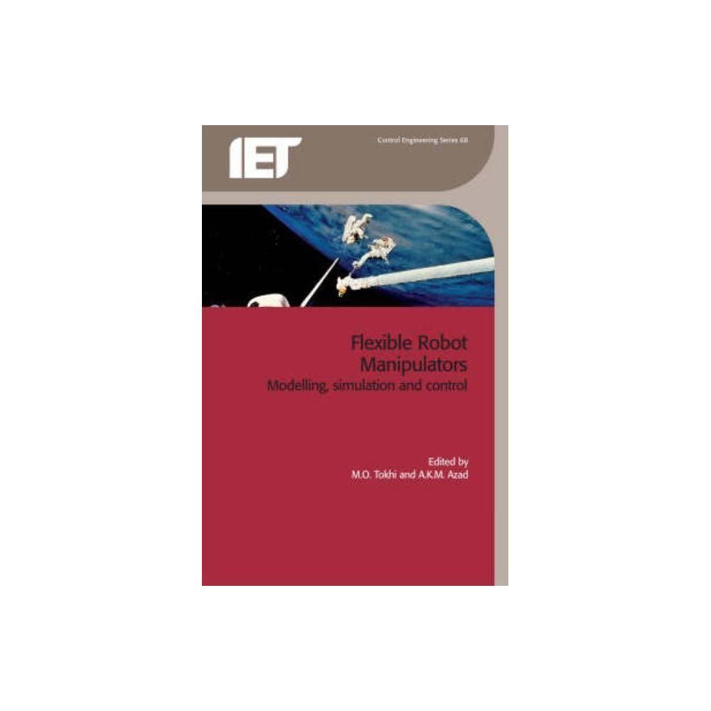 Flexible Robot Manipulators - (Control Engineering) (Hardcover)