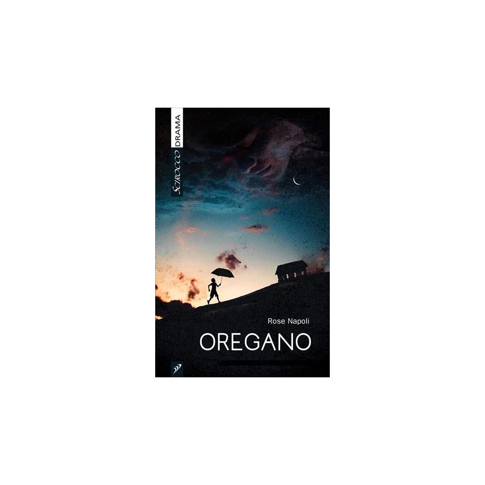 Oregano - by Rose Napoli (Paperback)