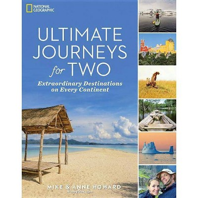 Ultimate Journeys for Two - by Mike Howard & Anne Howard (Paperback)