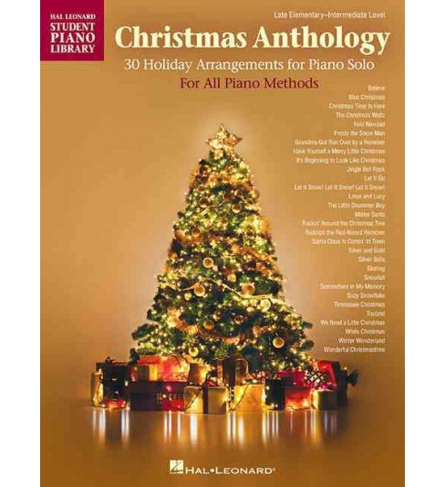 Christmas Anthology : 30 Holiday Arrangements for Piano Solo For All Piano Methods: Late Elementary - image 1 of 1