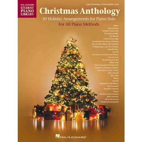 Christmas Anthology 30 Holiday Arrangements For Piano Solo For All