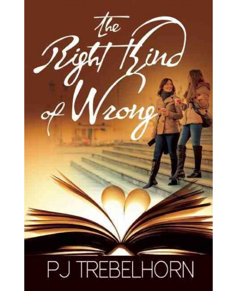 Right Kind of Wrong (Paperback) (P. J. Trebelhorn) - image 1 of 1