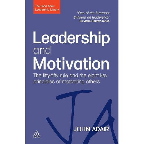 Leadership and Motivation - (John Adair Leadership Library) by  John Adair (Paperback) - image 1 of 1