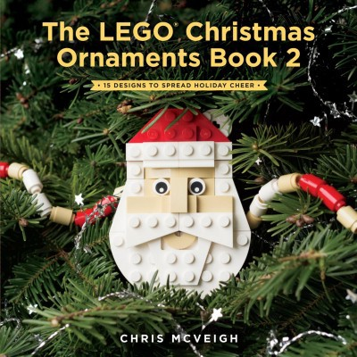 Lego Christmas Ornaments Book : 16 Designs To Spread Holiday Cheer! - Book  2 By Chris Mcveigh : Target - Lego Christmas Ornaments Book : 16 Designs To Spread Holiday Cheer
