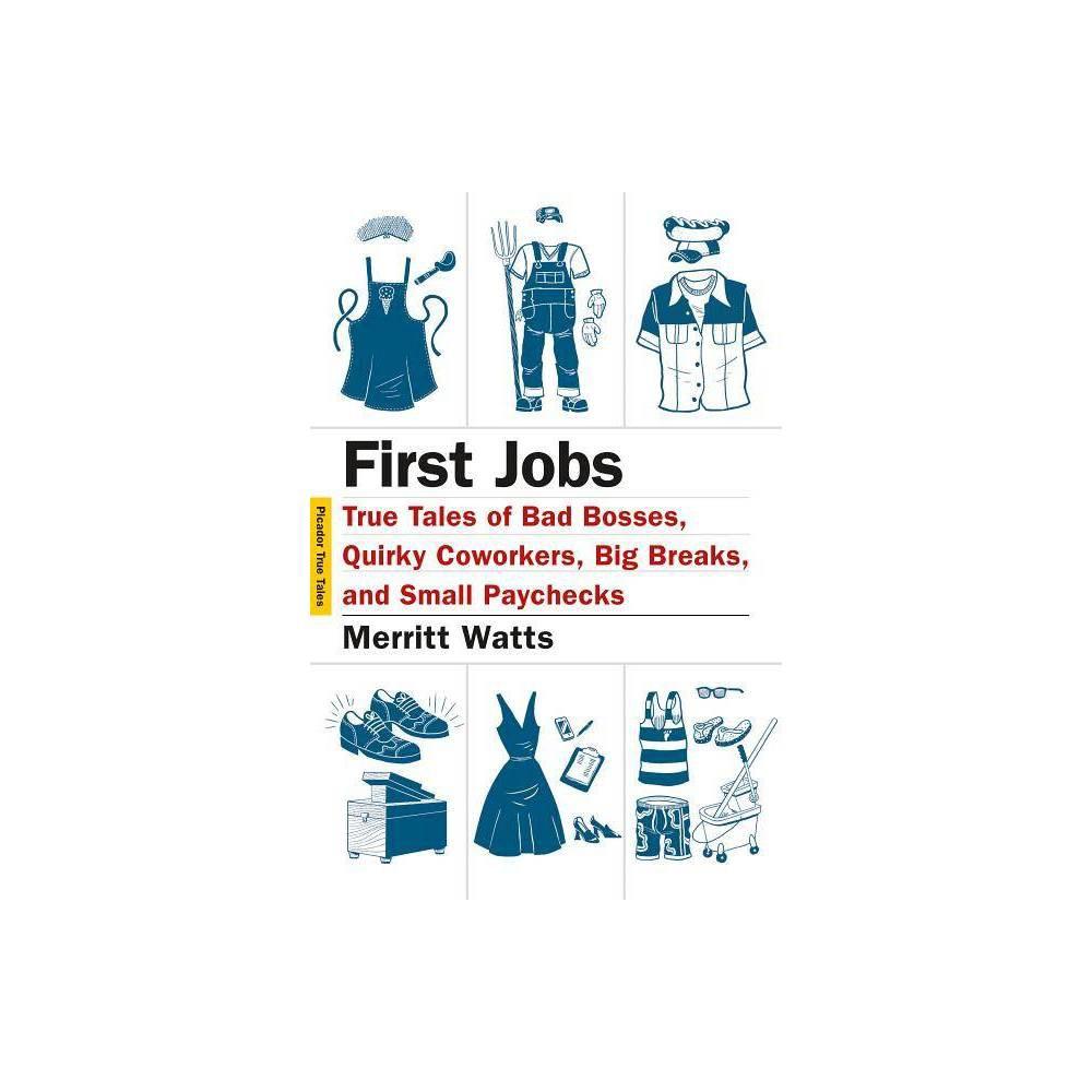 First Jobs Picador True Tales By Merritt Watts Paperback