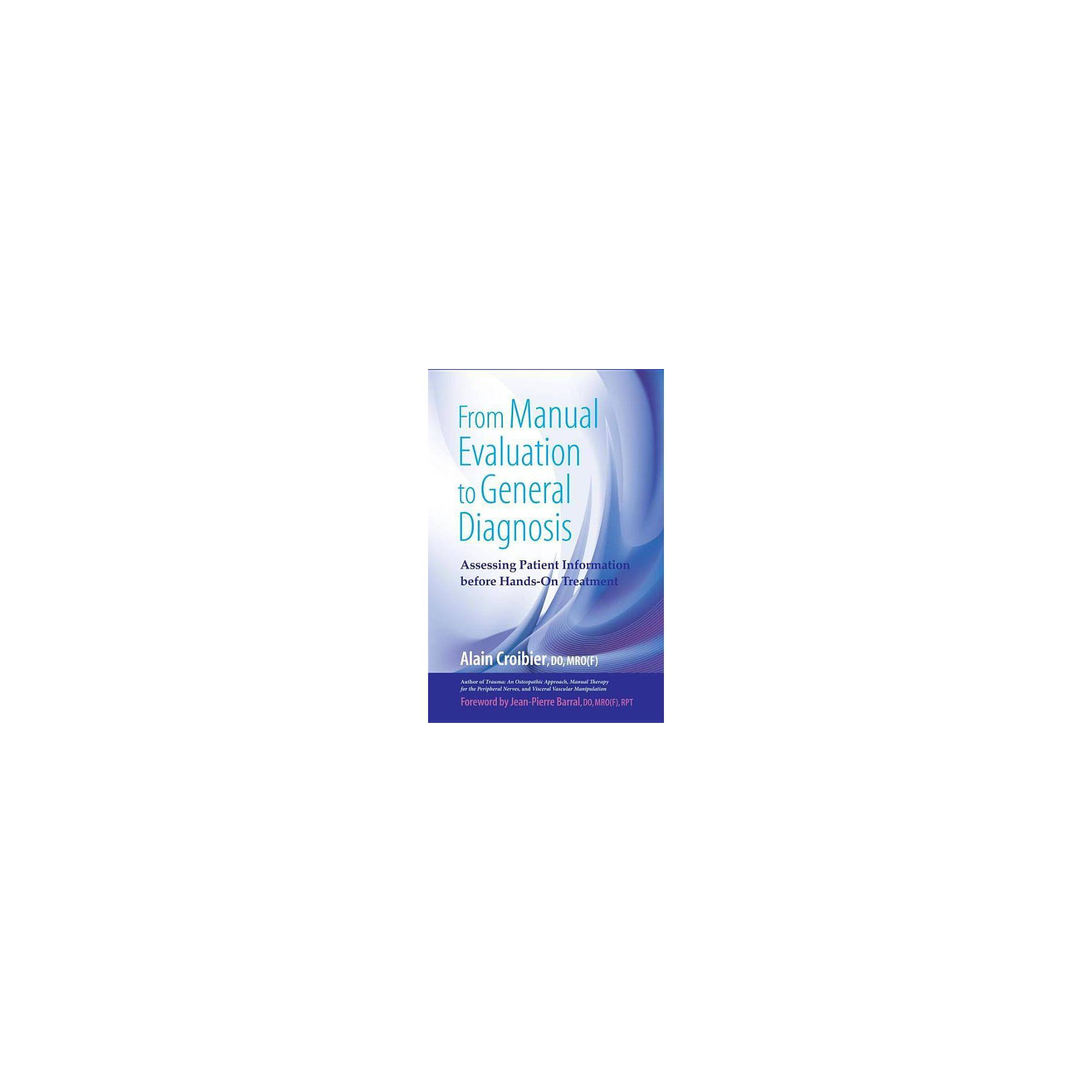 From Manual Evaluation to General Diagnosis - by Alain Croibier (Paperback)