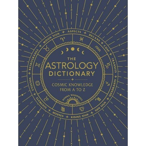 The Astrology Dictionary - by  Donna Woodwell (Hardcover) - image 1 of 1