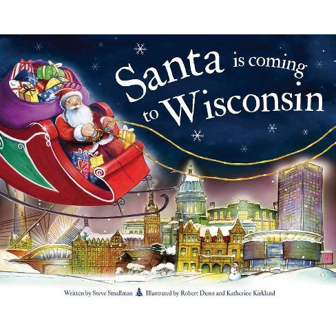 Santa Is Coming to Wisconsin - (Santa Is Coming...) 2 Edition by  Steve Smallman (Hardcover) - image 1 of 1