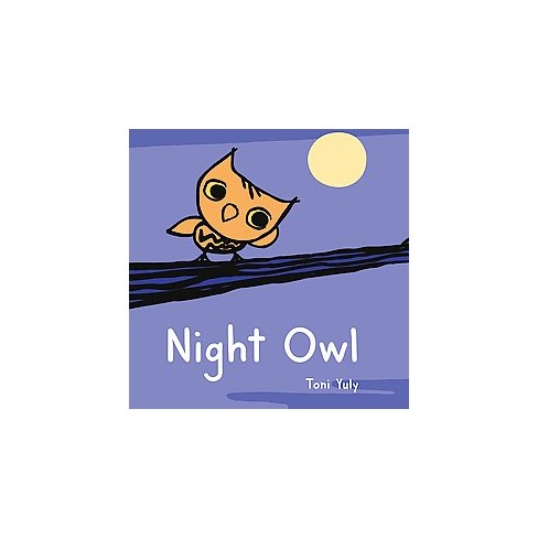 Night Owl - by  Toni Yuly (Board_book) - image 1 of 1