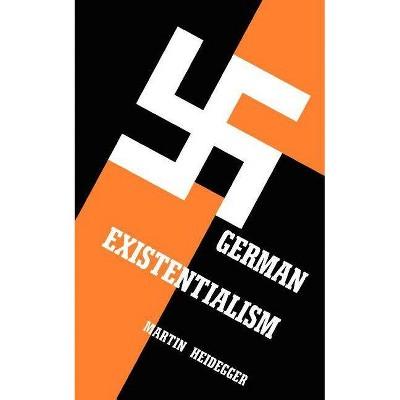 German Existentialism - by  Martin Heidegger (Paperback)