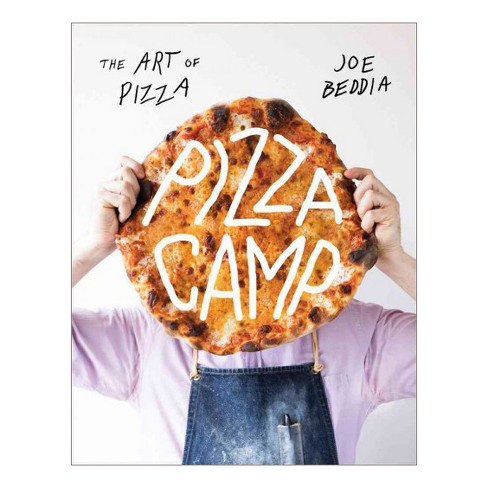 Pizza Camp : Recipes from Pizzeria Beddia -  by Joe Beddia (Hardcover) - image 1 of 1